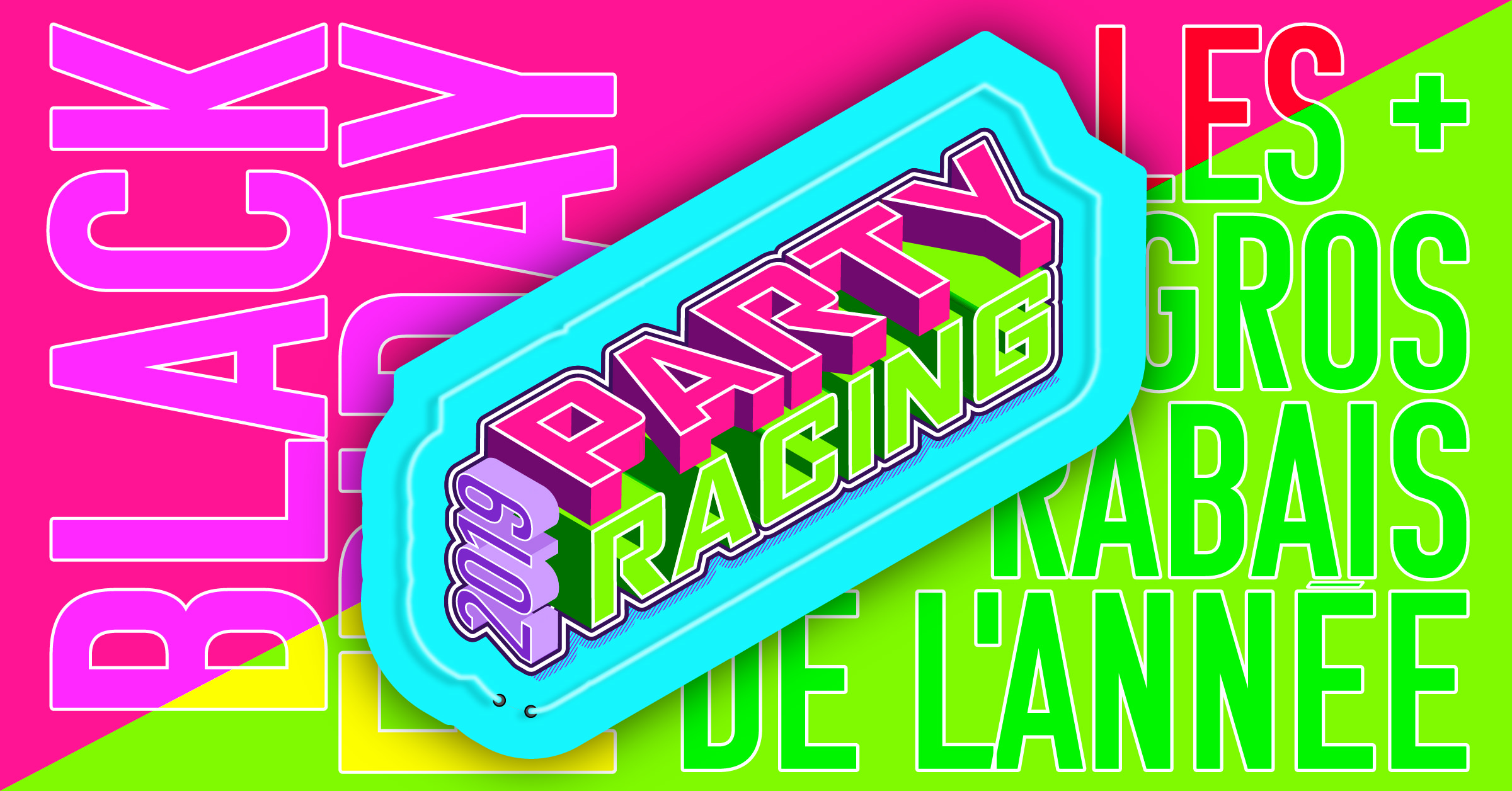 Ne manquez pas le Party Racing - Black Friday
