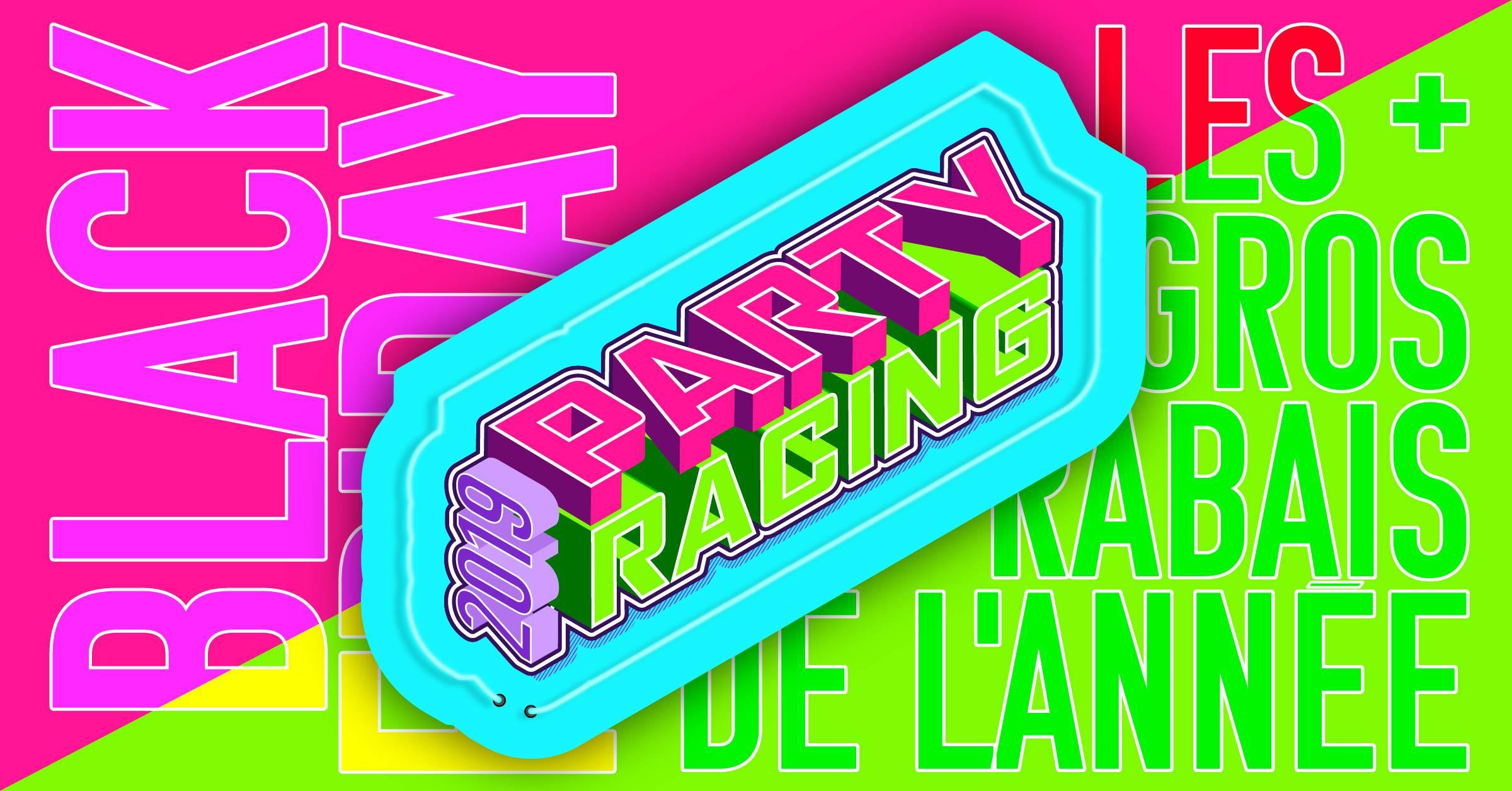 Ne manquez pas le Party Racing - Black Friday